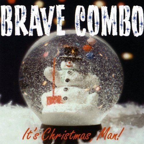 Brave Combo It's Christmas Man