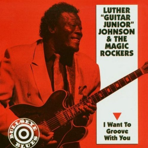 Luther Guitar Jr. Johnson I Want To Groove With You