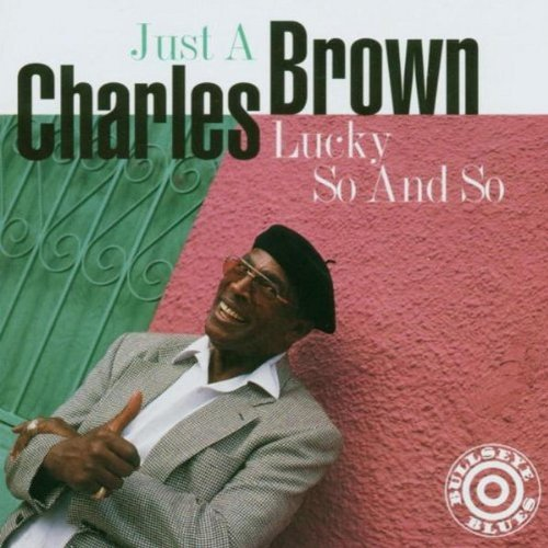 Charles Brown/Just A Lucky So & So