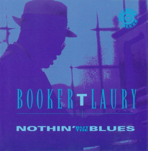 Booker T. Laury Nothin' But The Blues