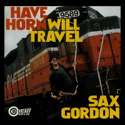 Sax Gordon Have Horn Will Travel