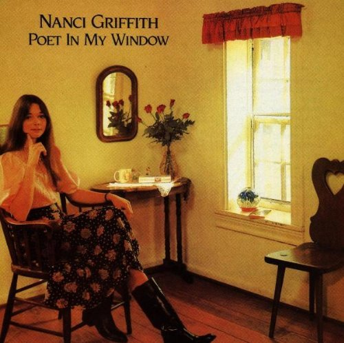 Nanci Griffith Poet In My Window