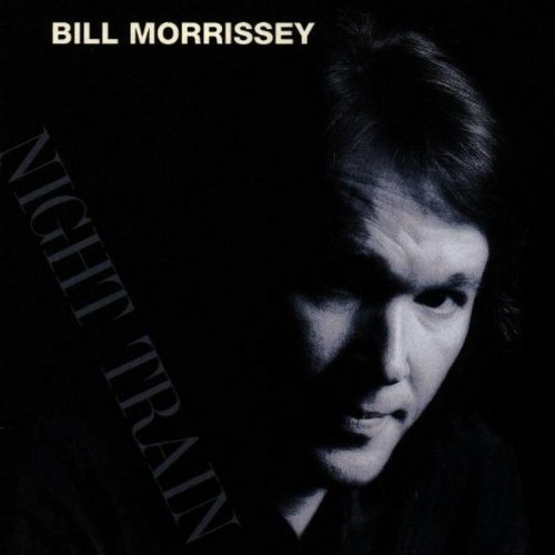Bill Morrissey Night Train