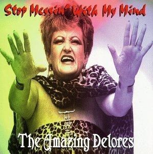 Amazing Delores/Stop Messin' With My Mind