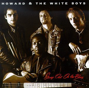 Howard & The White Boys Strung Out On The Blues
