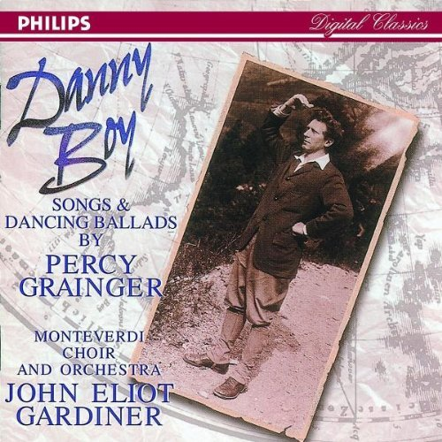 Grainger P. Danny Boy Songs & Dancing Ball Gardiner Monteverdi Choir & Or