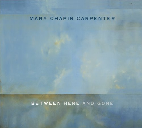 Mary Chapin Carpenter Between Here & Gone