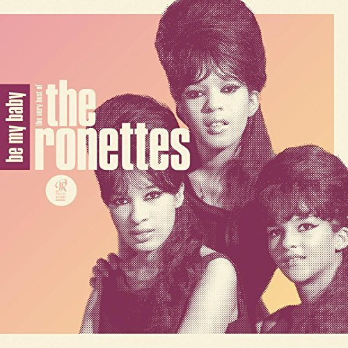 Ronettes Be My Baby The Very Best Of T