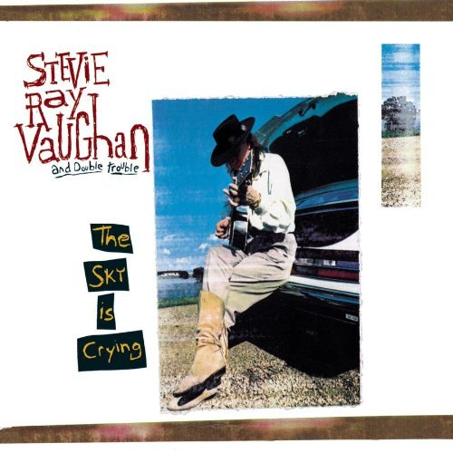 Stevie Ray Vaughan & Double Trouble Sky Is Crying Sky Is Crying