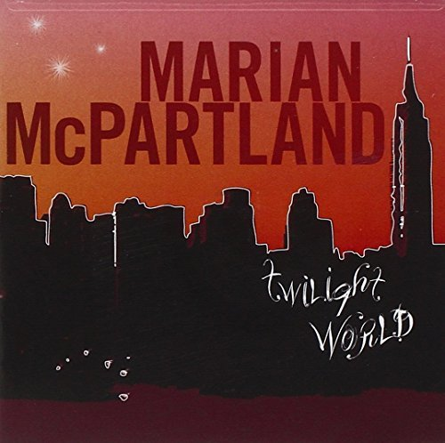 Marian Mcpartland Twilight World