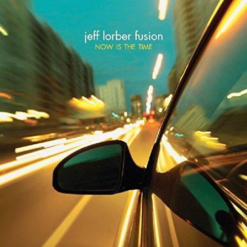 Jeff Lorber Now Is The Time
