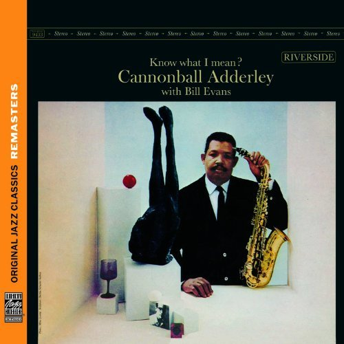 Cannonball Adderley Know What I Mean Feat. Bill Evans Remastered)