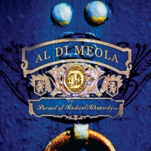 Al Di Meola Pursuit Of Radical Rhapsody
