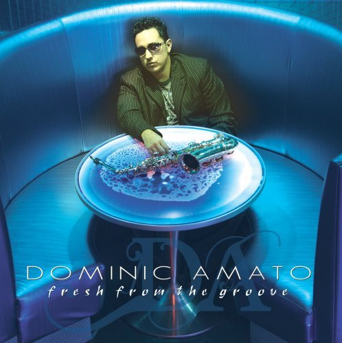 Dominic Amato Fresh From The Groove