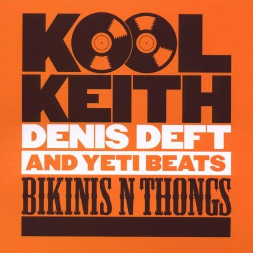 kool-keith-denis-deft-bikinis-thongs-collection-explicit-version