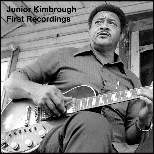 Junior Kimbrough Fiirst Recordings