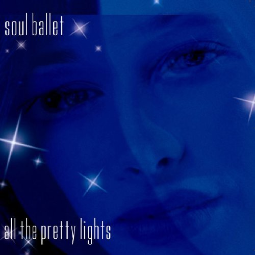 soul-ballet-vol-1-all-the-pretty-lights