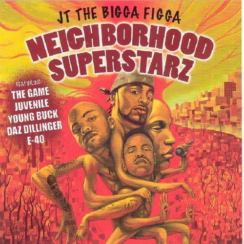 J.T. The Bigga Figga Neighborhood Superstarz