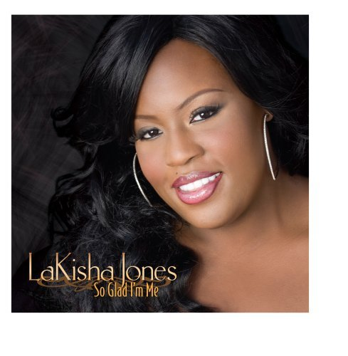 Lakisha Jones So Glad I'm Me