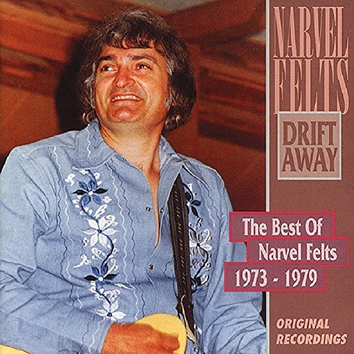 Narvel Felts Drift Away Best (1973 79)