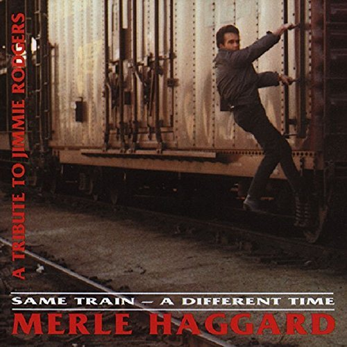 Merle Haggard Same Train A Different Time