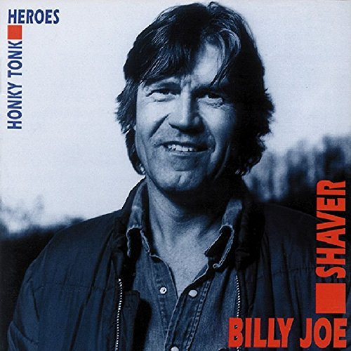 Billy Joe Shaver Honky Tonk Heroes