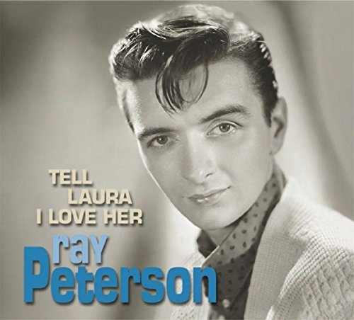 Ray Peterson Tell Laura I Love Her