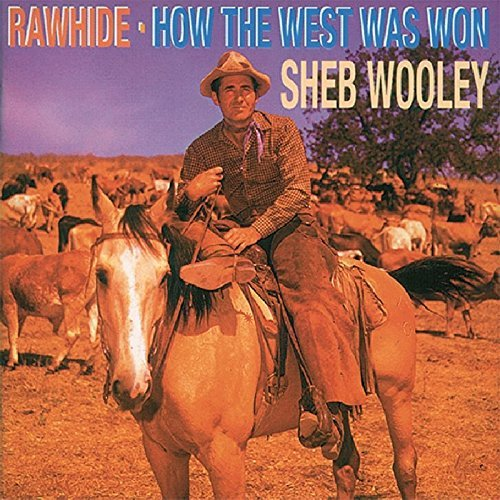 Sheb Wooley Rawhide How The West Was Won 2 On 1
