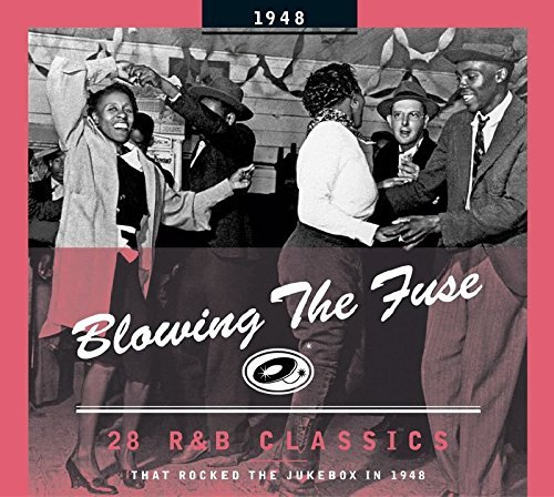 Blowing The Fuse 1948 Blowing The Fuse 28 R&b