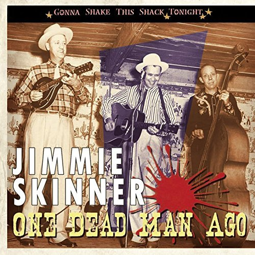 Jimmie Skinner One Dead Man Ago Gonna Shake T