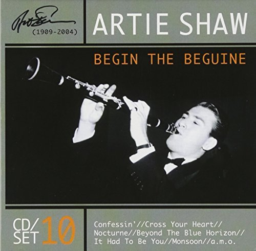Artie Shaw Begin The Beguine Import Eu 10 CD