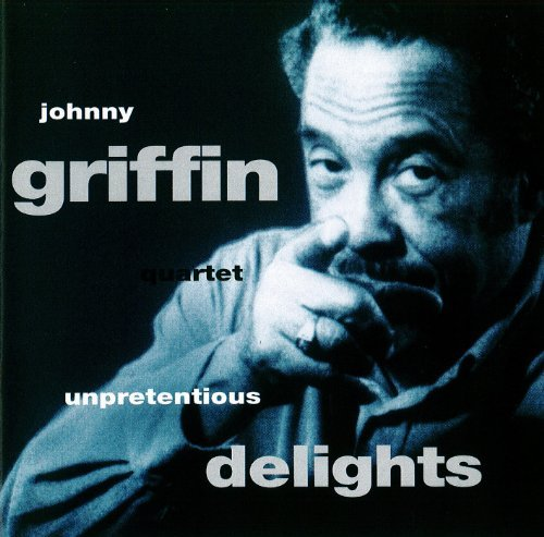 Johnny Griffin Unpretentious Delights