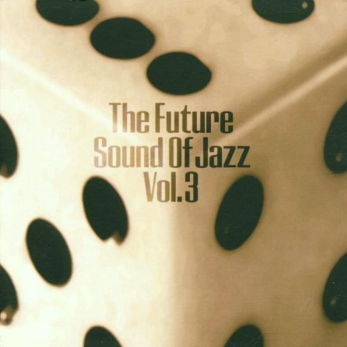 Future Sound Of Jazz Vol. 3 Future Sound Of Jazz