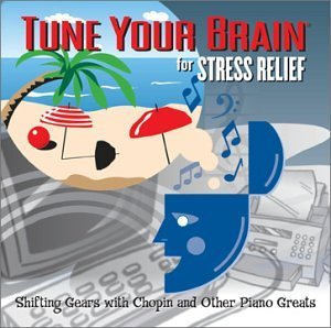 Tune Your Brain For Stress Relief Bach Chopin Beethoven Brahms & Tune Your Brain