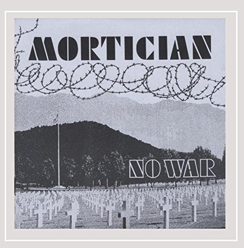Mortician No War & More