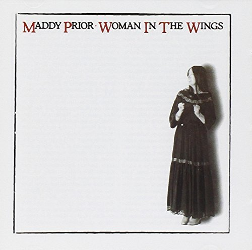 Maddy Prior Woman In The Wings Import Gbr