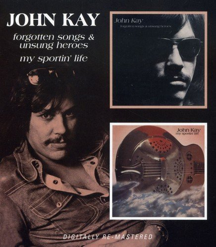 John Kay Forgotten Songs & Unsung Heroe Import Gbr 2 On 1 Remastered