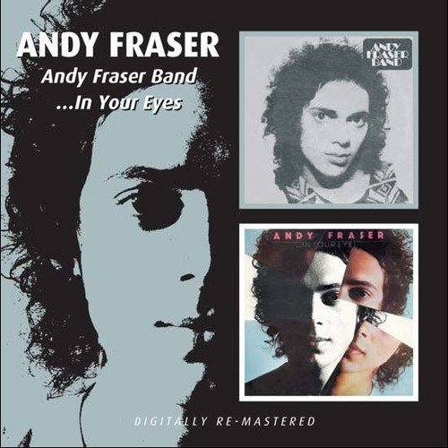 Andy Fraser Andy Fraser Band In Your Eyes Import Gbr 2 On 1 Remastered