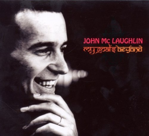 John Mclaughlin My Goal's Beyond