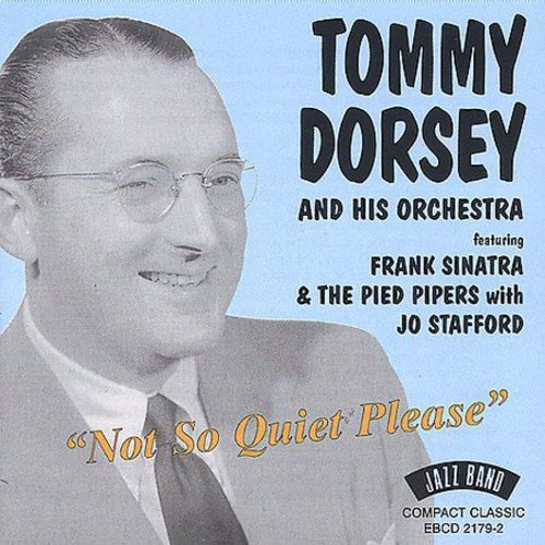 Tommy Dorsey Not So Quiet Please