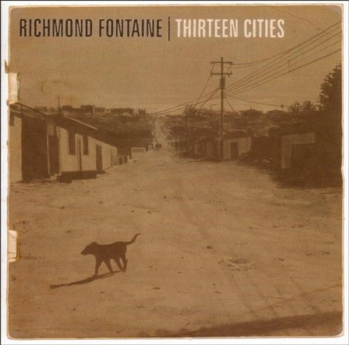 Richmond Fontaine Thirteen Cities Import Gbr