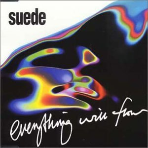 Suede Everything Will Flow Pt. 2