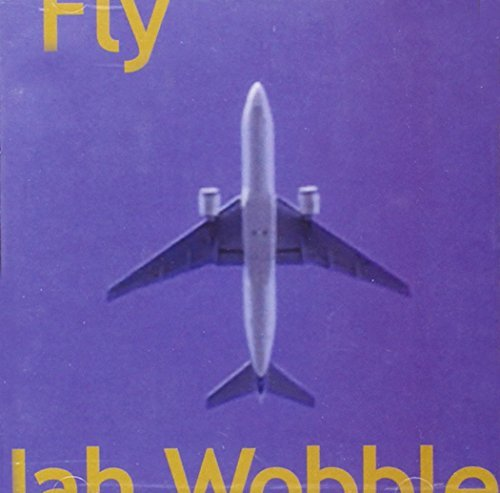 Jah Wobble Fly Fly