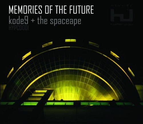 Kode9 & The Spaceape Memories Of The Future