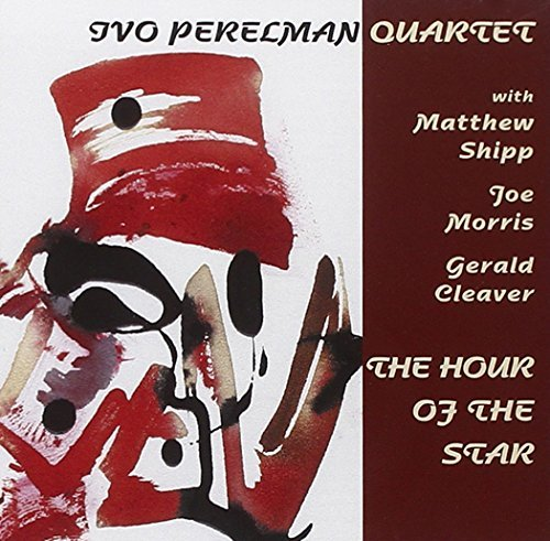Ivo Perelman Hour Of The Star