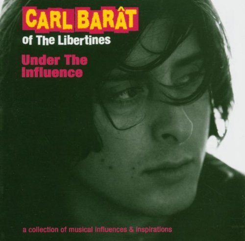 Carl (libertines) Barat Under The Influence Import Gbr