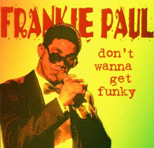 frankie-paul-dont-wanna-get-funky