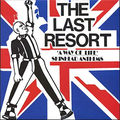 Last Resort Way Of Life Skinhead Anthems