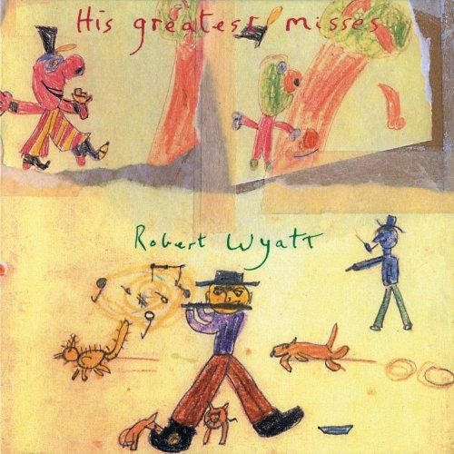 robert-wyatt-greatest-misses-import-gbr