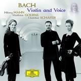Hahn Goerne Schafer Bach Violin & Voice Hanh*hilary